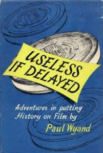Useless If Delayed by Paul Wyand